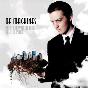 Of Machines - As If Everything Was Held in Place cover art