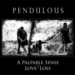 Pendulous - A Palpable Sense of Love & Loss cover art