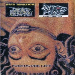 Dead Infection - Pornogore Live cover art
