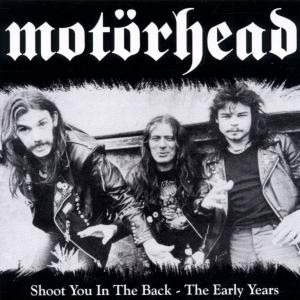 Motorhead - Shoot You in the Back - the Early Years cover art