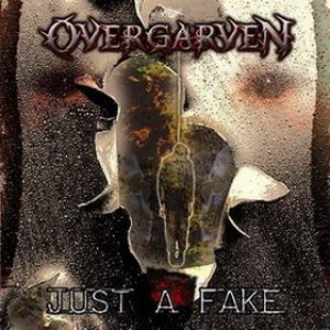 Overgarven - Just a Fake cover art