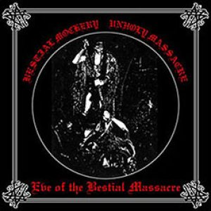 Bestial Mockery - Eve of the Bestial Massacre cover art