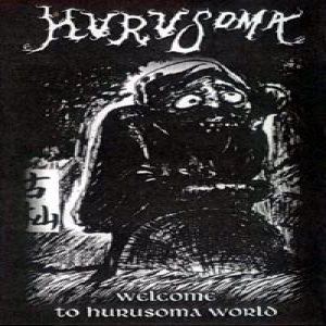 Hurusoma - Welcome to Hurusoma World cover art