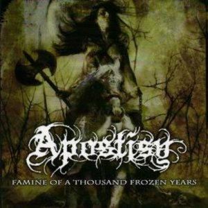 Apostisy - Famine of a Thousand Frozen Years cover art