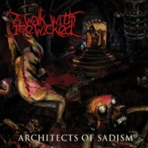 A Walk With the Wicked - Architects of Sadism cover art