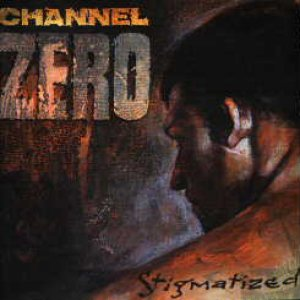 Channel Zero - Stigmatized for life cover art