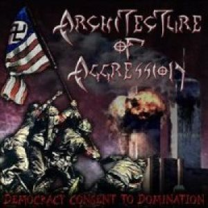 Architecture Of Aggression - Democracy : Consent to Domination cover art