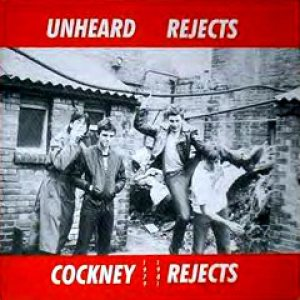 Cockney Rejects - Unheard Rejects cover art