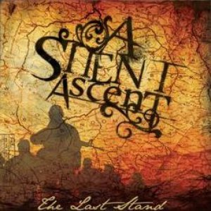 A Silent Ascent - The Last Stand cover art