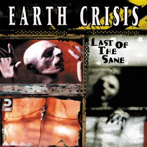 Earth Crisis - Last of the Sane cover art