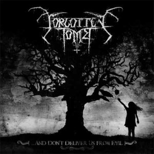 Forgotten Tomb - ...And Don't Deliver Us From Evil cover art