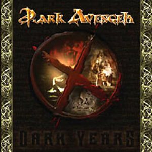 Dark Avenger - X Dark Years cover art