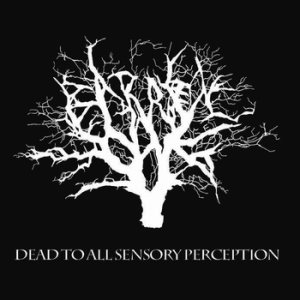 Barren Oak - Dead to All Sensory Perception cover art