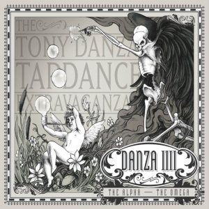 The Tony Danza Tapdance Extravaganza - Danza IIII: the Alpha, the Omega cover art