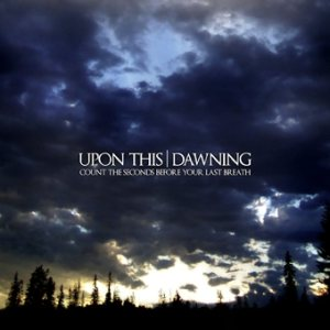 Upon This Dawning - Count the Seconds Before Your Last Breath cover art