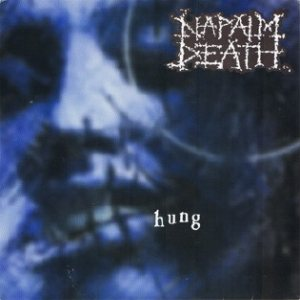 Napalm Death - Hung cover art