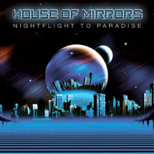 House of Mirrors - Nightflight to Paradise cover art
