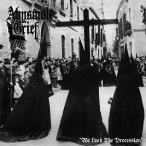 Abysmal Grief - We Lead the Procession cover art