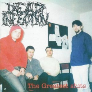Dead Infection - The Greatest Shits cover art