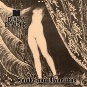 Black Candle - Smoke and Monoliths cover art