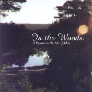 In The Woods - A Return to the Isle of Men cover art