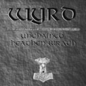 Wyrd - Unchained Heathen Wrath cover art