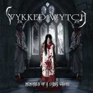 Wykked Wytch - Memories of a Dying Whore cover art