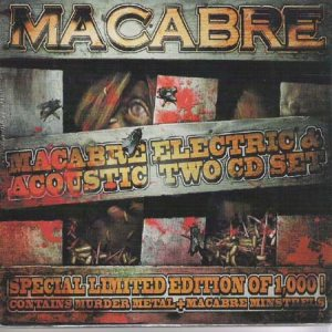 Macabre - Macabre Electric & Acoustic Two CD Set cover art