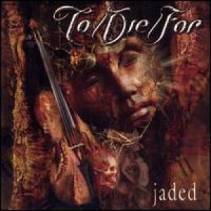 To/Die/For - Jaded cover art