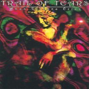 Trail of Tears - When Silence Cries cover art
