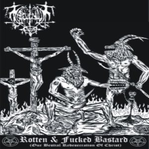 Maleventum - Rotten & Fucked Bastard (Our Bestial Redesecration of Christ) cover art