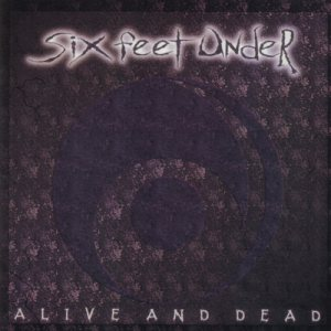 Six Feet Under - Alive and Dead cover art