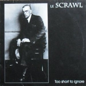 Le Scrawl - Too Short to Ignore cover art