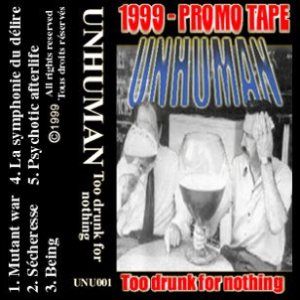 Unhuman - Too Drunk for Nothing cover art