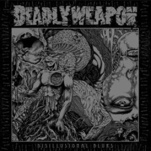 Deadly Weapon - Disillusional Blurs cover art