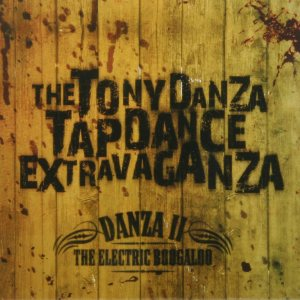 The Tony Danza Tapdance Extravaganza - Danza II: the Electric Boogaloo cover art