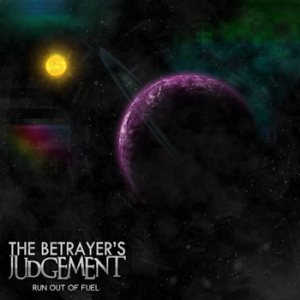 The Betrayer's Judgement - Run Out of Fuel cover art