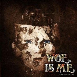 Woe, Is Me - Fame > Demise cover art