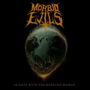 Morbid Evils - In Hate With the Burning World cover art