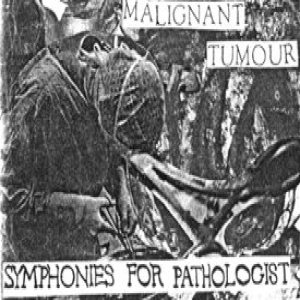 Malignant Tumour - Symphonies for Pathologist cover art