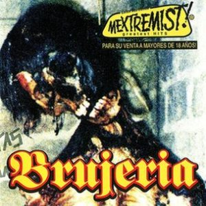 Brujeria - Mextremist! Greatest Hits cover art