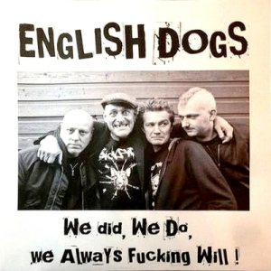 English Dogs - We Did, We Do, We Always Fucking Will! cover art