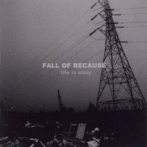 Fall of Because - Life Is Easy cover art