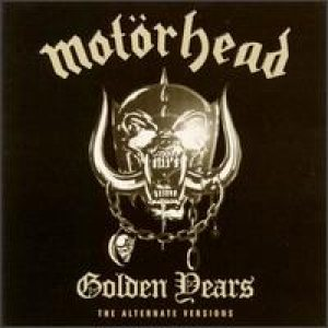 Motorhead - The Golden Years - the Alternate Versions cover art