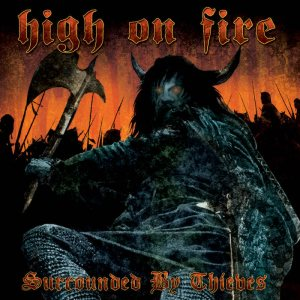 High on Fire - Surrounded by Thieves cover art