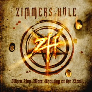 Zimmer's Hole - When You Were Shouting At the Devil...We Were in League With Satan cover art