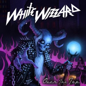 White Wizzard - Over the Top cover art