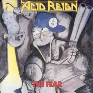 Acid Reign - The Fear cover art