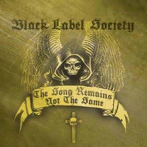 Black Label Society - The Song Remains Not the Same cover art