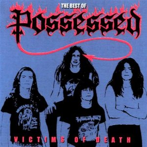 Possessed - Victims of Death cover art